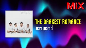 Music Spotlight : ความเยาว์ - The Darkest Romance   Isuue157